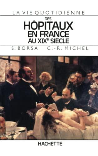 9782010103322: La Vie quotidienne des h�pitaux en France au xixe si�cle