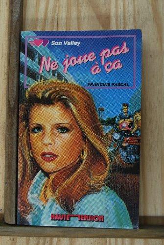 Ne joue pas Ã: ça (Haute-tension) (2010103947) by Francine Pascal