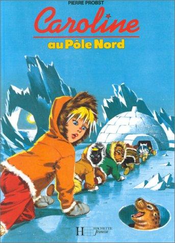 9782010104008: Caroline au pôle Nord
