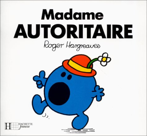 Madame Autoritaire (Bonhomme): Roger Hargreaves