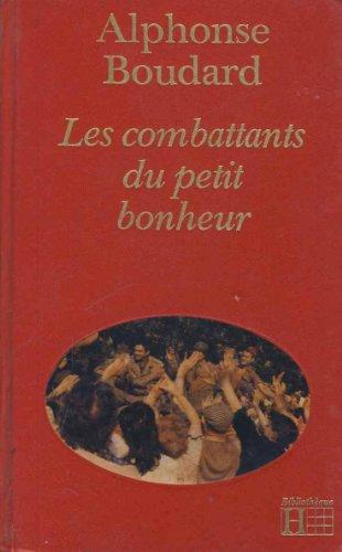 9782010107405: Les Combattants du petit bonheur (Bibliothèque Hachette)