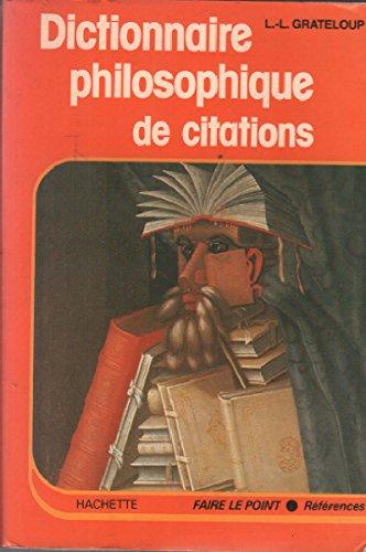 Dictionnaire philosophique de citations: Grateloup (Léon-Louis)