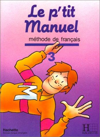 Le p'Tit Manuel - Level 3: Pupil's: Lacorte, R