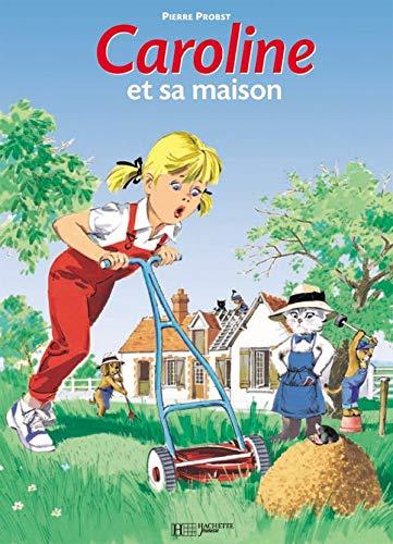 9782010113314: Caroline et sa maison