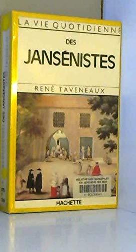9782010113536: La Vie quotidienne des jansénistes aux xviie et xviiie siècles : DES JANSENISTES