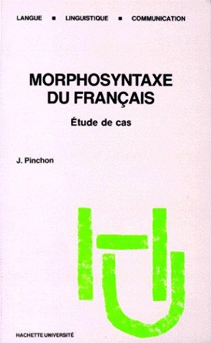9782010113642: Morphosyntaxe du français : Étude de cas