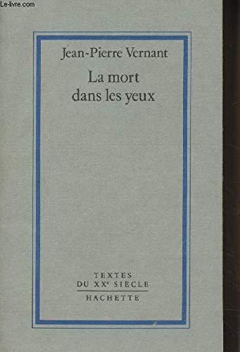 9782010113819: La mort dans les yeux: Figures de lAutre en Grèce ancienne (Textes du XXe siècle)