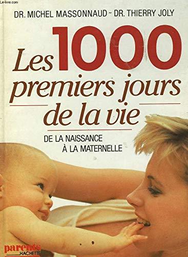 Les 1000 premiers jours de la vie,: MASSONNAUD (Dr. Michel)