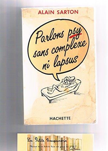 Parlons psy sans complexe ni lapsus: Alain Sarton