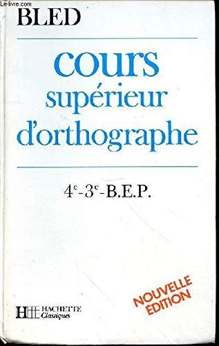 9782010115066: Cours supérieur d'orthographe 4e, 3e, BEP