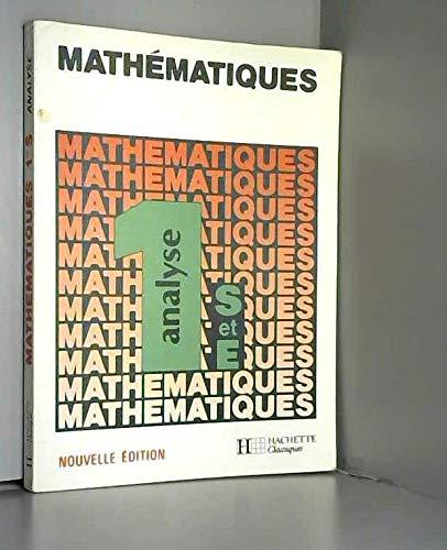 9782010115523: MATHEMATIQUES 1ERE S/E ANALYSE. Edition 1986