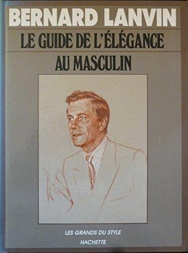 9782010116698: Le guide de l'élégance au masculin