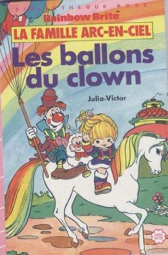 La Famille Arc-en-Ciel - Les Ballons du: Julia-Victor