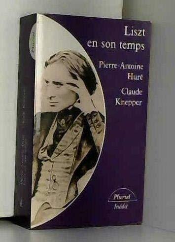 Liszt en son temps [Jun 01, 1987]: Pierre-Antoine HurÃ