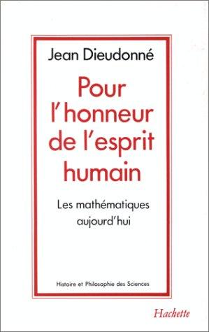 Pour L'Honneur De L'Esprit Humain: Dieudonne, J.