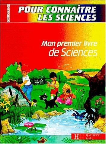 MON PREMIER LIVRE DE SCIENCES, CP, CE1: ROMERO R., VALENCY M., VANDENBOSSCHE J.