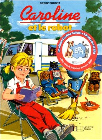 Caroline et le robot (French Edition): Probst, Pierre