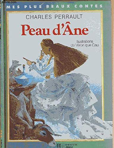 Peau d'âne (Mes plus beaux contes) (French Edition) (9782010124235) by Charles Perrault