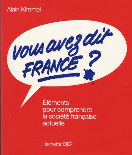 9782010125485: Vous Avez Dit France? Elements pour Comprendre la Societe Francause Actuelle