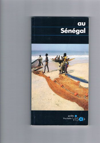 9782010125966: Au Senegal (Hachette guides [bleus] visa) (French Edition)