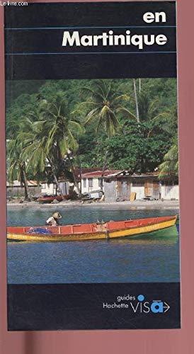 En Martinique (Guides bleus visa) (French Edition): Daehn, Francois-Jean