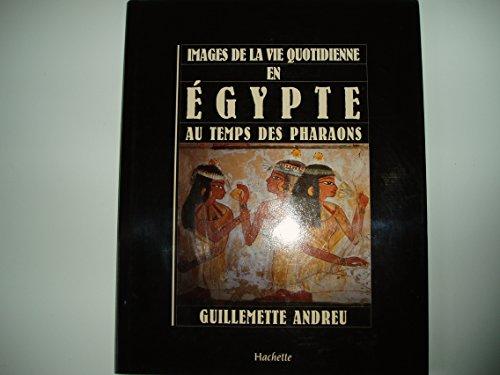 9782010127199: Images de la vie quotidienne en egypte au temps des pharaons