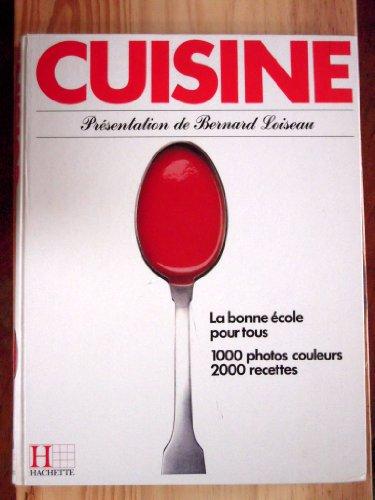 9782010128301: Cuisine, la bonne école pour tous - 1000 photos couleurs, 2000 recettes