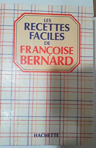 LES RECETTES FACILES Françoise Bernard