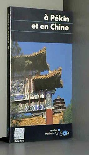 9782010130762: A Pekin et en Chine (Hachette guides [bleus] visa) (French Edition)