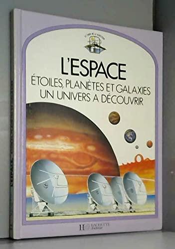 9782010131943: L'Espace : étoiles, planètes et galaxies, un univers à découvrir (Le Tour de la question)