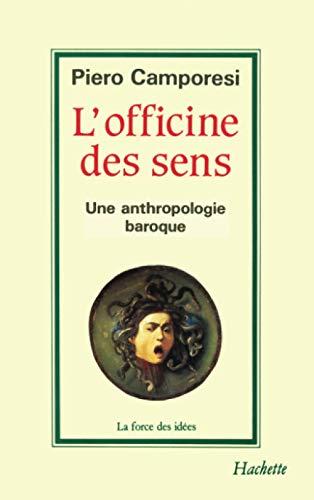 9782010133091: L'Officine des sens : Une anthropologie baroque (Essais et Documents)