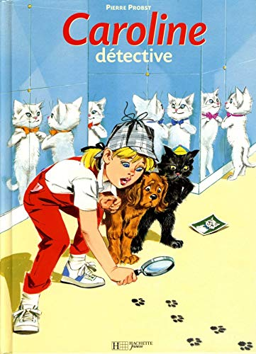 Caroline Detective (French Edition): Pierre Probst