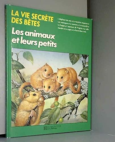 9782010135316: La vie secrète des bêtes : les animaux et leurs petits