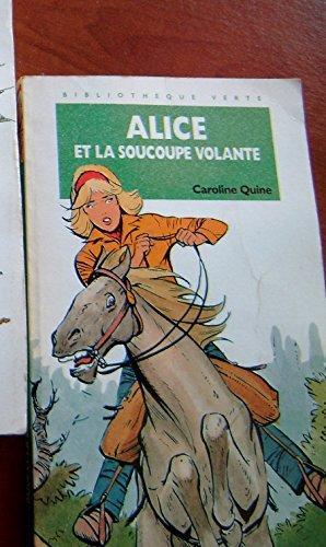 9782010135521: Alice et la soucoupe volante (Bibliothèque verte)