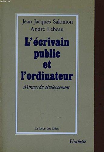 9782010136023: L'écrivain public et l'ordinateur : mirages du developpement