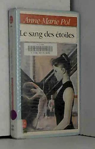 Le Sang des ?toiles (Le Livre de poche): Anne-Marie Pol