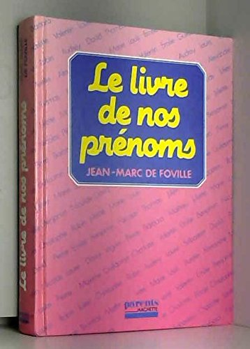 9782010139000: Le livre de nos prenoms (Parents Hachette) (French Edition)