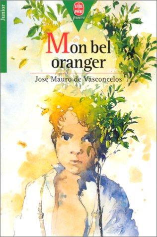 9782010139802: Mon bel oranger : Histoire d'un petit garçon, qui, un jour, découvre la douleur (Le Livre de Poche Jeunesse)