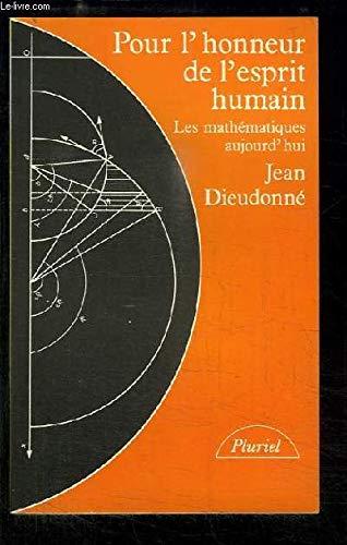 9782010140006: Pour l'honneur de l'esprit humain: Les mathématiques aujourd'hui (Collection Pluriel) (French Edition)