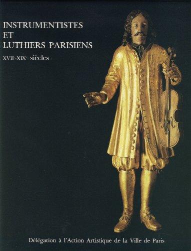 9782010140723: Instrumentistes et luthiers parisiens, XVIIe-XIXe si�cle