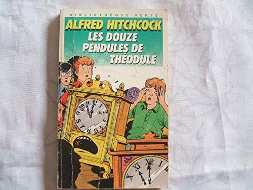 9782010143212: Les Douze pendules de Théodule (Bibliothèque verte)