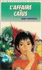 9782010143281: L'affaire Caïus : Collection : Bibliothèque verte couverture fine n° 547