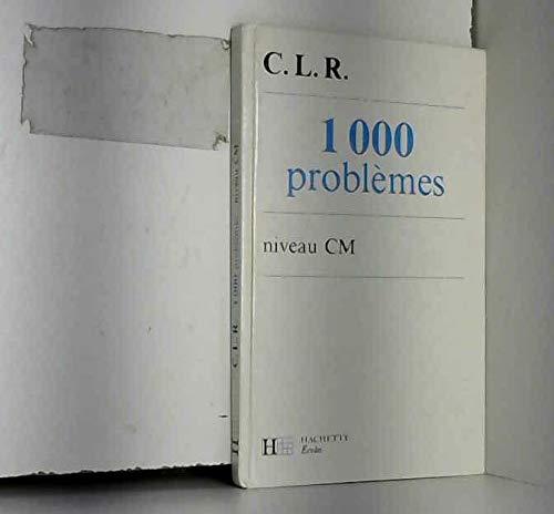 1000 problemes au cm: CLR