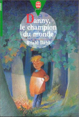 Danny, Le Champion Du Monde: Roald Dahl