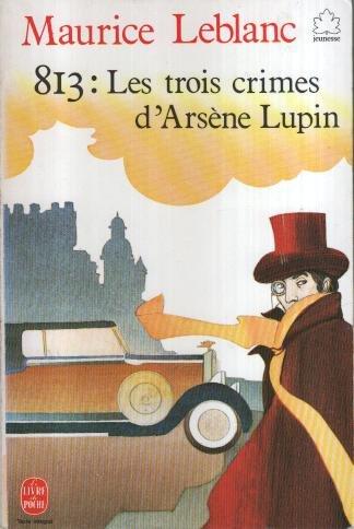 9782010148125: LES TROIS CRIMES D'ARSENE LUPIN