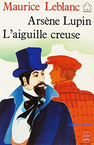Arsène Lupin: L'aiguille creuse: Leblanc, Maurice