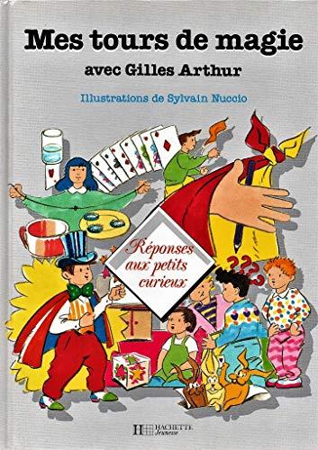 9782010148903: Mes tours de magie (Réponses aux petits curieux)
