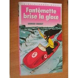 9782010149191: Fantômette brise la glace (Bibliothèque rose)