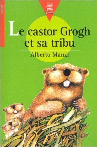9782010151422: Le Castor Grogh et sa tribu