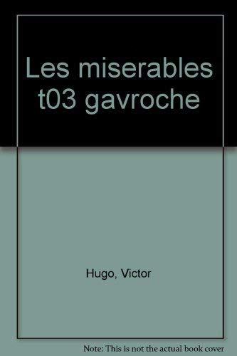 9782010151941: Les Misérables, Tome 3 : Gavroche